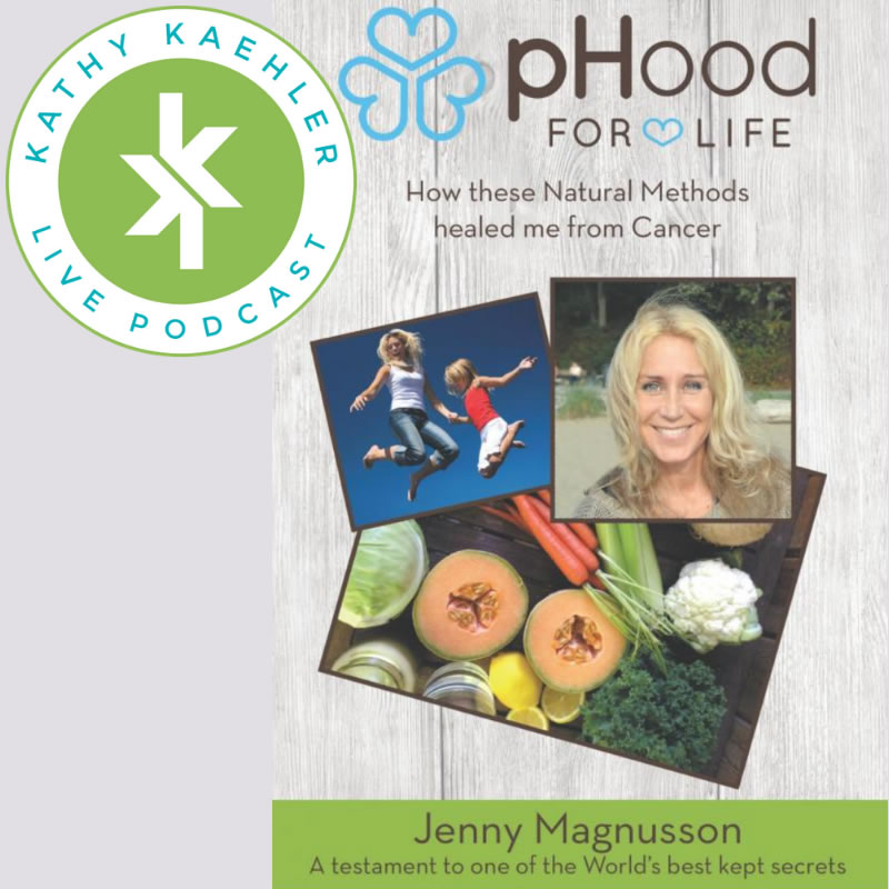- author Jenny Magnusson reduced her tumor size dramatically in just a few weeks. Find out how and why these natural treatments kill cancer and why we don't hear about it. After being diagnosed with cancer in the exact same location that her Mother had found hers and subsequently passed away from, Jenny was let in on an astonishing secret. She shares it here on #kathykaehlerLIVE http://www.lulu.com/shop/jenny-magnusson/phood-for-life/paperback/product-23229609.html https://www.facebook.com/pHoodforlife/